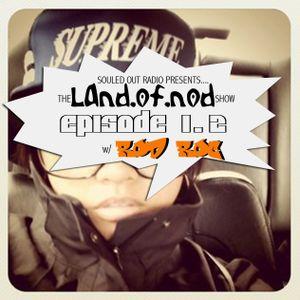 LAND.of.NOD radio show w/Rod Roc [episode 1.2]