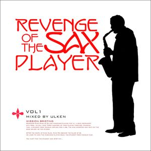 Revenge Of the Sax Player Vol. 1