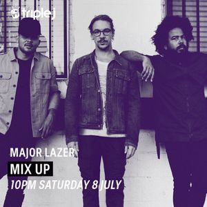 Major Lazer on Mix Up Triple J (JJJ) 08/07/2017 by PAUL DI | Mixcloud