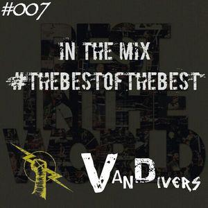 Vandivers Presents | The Best Of The Best #007