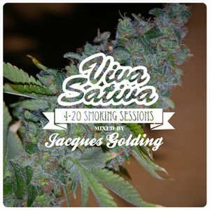 Viva Sativa Smokin' Session's - Pass The Lighter - Jacques Golding's 4-20 Mix - 2012