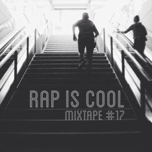 Rap Is Cool Mixtape #17