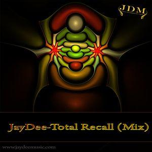 JayDee-Total Recall (Mix)