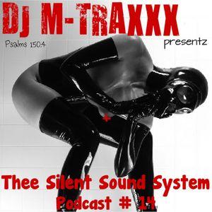 Manny Cuevas aka DJ M-TRAXXX presentz Thee Silent Sound System Podcast # 14 - June 28th 2014'