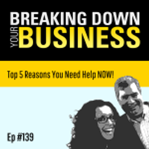 Ask for it!   Top 5 Reasons You Need Help NOW!   Ep. 139   Small Business   Entrepreneur   Leadershi
