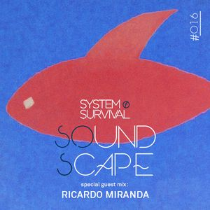 SOundScape #016 Guest: Ricardo Miranda