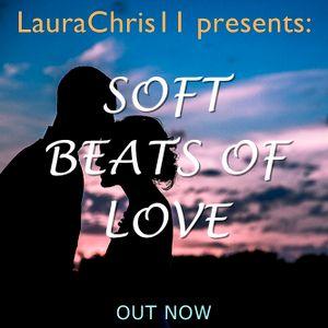 LauraChris11 presents: Soft Beats Of Love (14.02.2017)