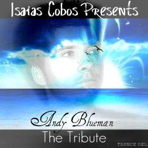 Isaias Cobos pres. - Andy Blueman: The Tribute