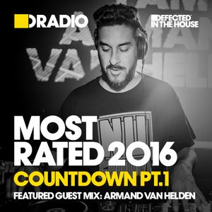 Defected In The House Radio Show - Most Rated(Part 1): Guest Mix by Armand Van Helden - 23.12.16