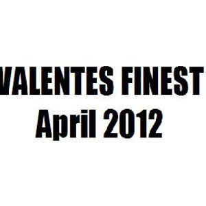 Valentes Finest April 2012