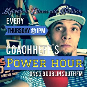 """Power Hour with Coach Heff - Episode Three - """"Macro Nutrients & Motivation"""""""