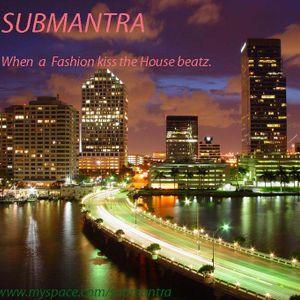 Submantra pres. When a Deep Fashion kisses the House beatz vol.4 radio show!
