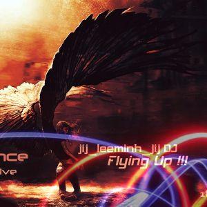 jij_leeminh_jij DJ - Flying Up !!! ( Nonstop Mix Trance )