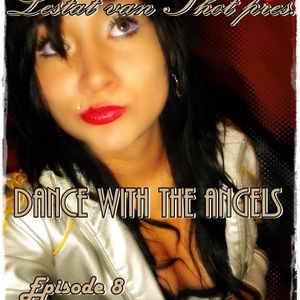 """Dance With The Angels """"Episode 8"""""""