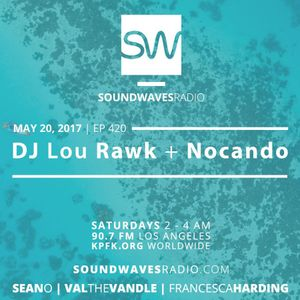 Episode 420 - DJ Lou Rawk & NoCanDo - May 20, 2017