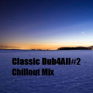 Classic Dub4All #2 Chillout Mix