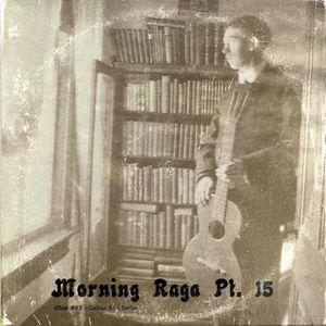 dfbm #95 - Morning Raga Pt. 15