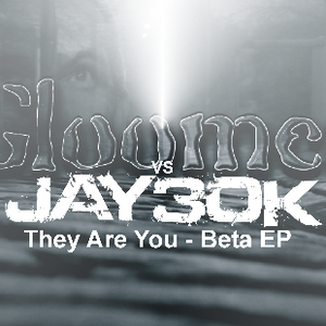 02. Gloomer vs Jay30k - They Are You [Beta EP] FREE DOWNLOAD