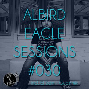 #030 - Eagle Sessions - 01/09/15 - incl. Guestmix by El Sam