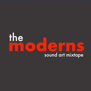 The Moderns - sound art mixtape 14