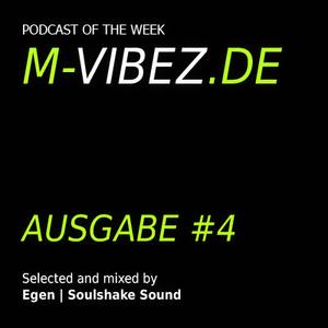 M-Vibez.de Podcast #4 - Soulshake Sound