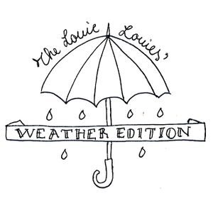 "The Louie Louies radio show #9 ""WEATHER"" Ed."