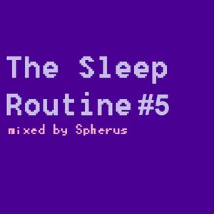 The Sleep Routine #5