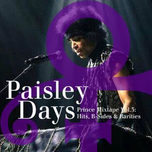 Paisley Days • Prince Mixtape Vol.3: Hits, B-Sides & Rarities