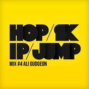 Hopskipjump #4 Mixed By Ali Gudgeon