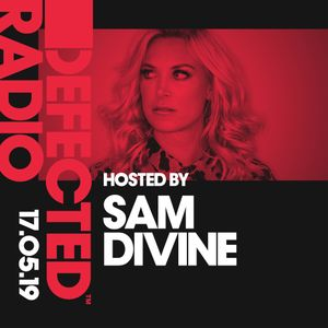 Defected Radio Show presented by Sam - 17.05.19