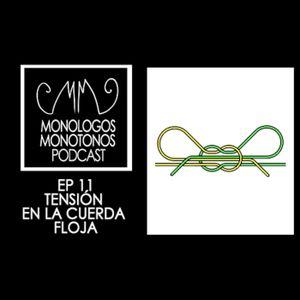 Ep 11 tensión en la cuerda floja
