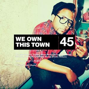 We Own This Town: Volume 45
