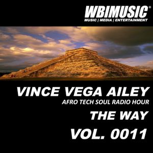 AFRO TECH SOUL RADIO HOUR - 0011 -THE WAY - MIXED BY VINCE VEGA AILEY