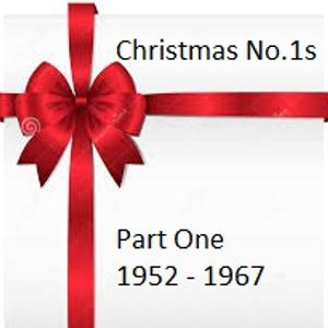 Christmas No.1's - Part One - 1952 to 1967