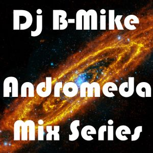 Dj B-Mike - Andromeda Mix Series - Week 002