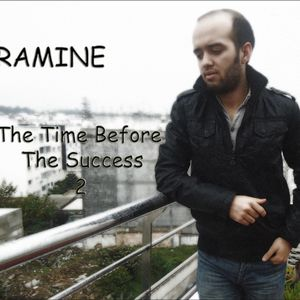 RAMINE - The Time Before The Success(seconde edit)