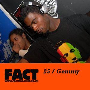 FACT Mix 25: Gemmy