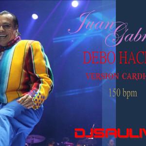 JUAN GABRIEL - DEBO HACERLO (VERSION CARDIO 150 BPM) - DJSAULIVAN