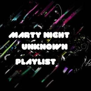 marty night - unknown playlist vol.1