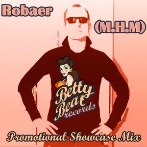 Robaer (Munich House Mafia) - Betty Beat Promotional Showcase Mix
