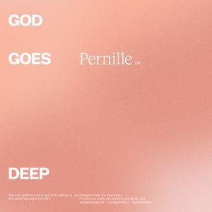 God Goes Deep - Pernille - September 2018
