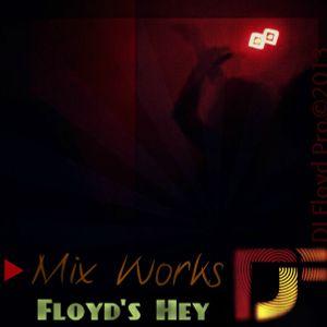 Dj Floyd Mix Works - Floyd's Hey (Mixed By Dj Floyd)