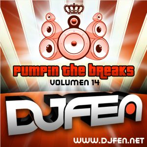 DJ FEN - Pumpin the breaks Vol.14