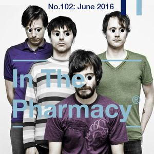 In The Pharmacy #102 - June 2016