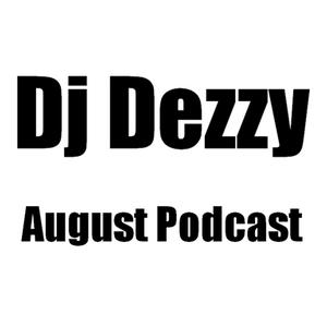 Dj Dezzy - August Podcast