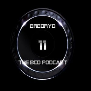 Gregoryo The BCD Podcast 011