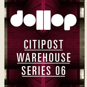 dollop CitiPost Warehouse 06 mix by Arne Blackman