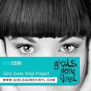CERI :: Exclusive Girls Gone Vinyl Mix