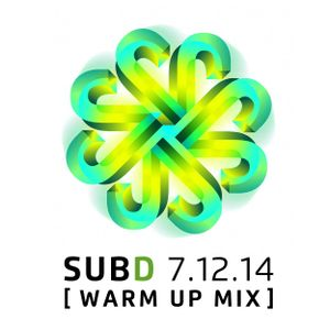 SubDistrick - July 2014 Warm Up Mix