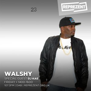 Walshy ft DJ Kae | 7th June 2017